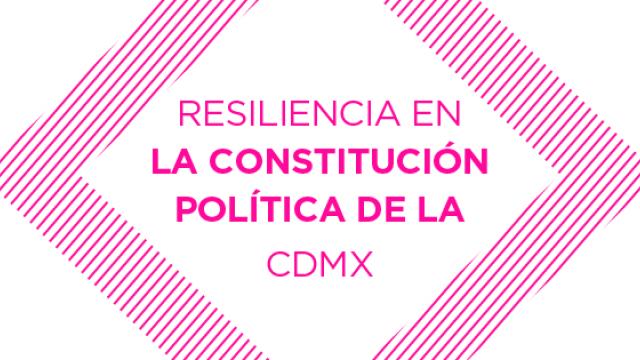 Resiliencia en la Constitución CDMX